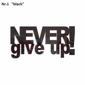 Dekoračný nápis Never give up!